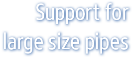 Support for large size pipes