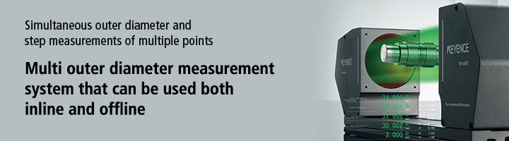 Simultaneous outer diameter and step measurements of multiple points. Multi outer diameter measurement system that can be used both inline and offline. High-speed 2D Optical Micrometer TM-3000 Series. [Download Catalogue]